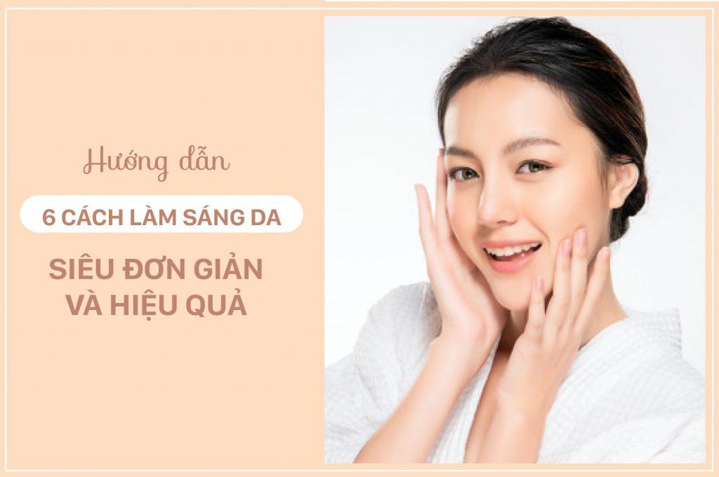 huong-dan-6-cach-lam-sang-da-tu-nhien-sieu-don-gian-va-hieu-qua