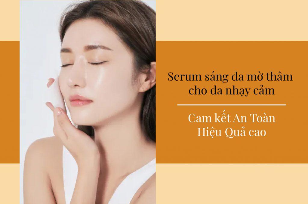 serum-sang-da-mo-tham-cho-da-nhay-cam-an-toan-hieu-qua