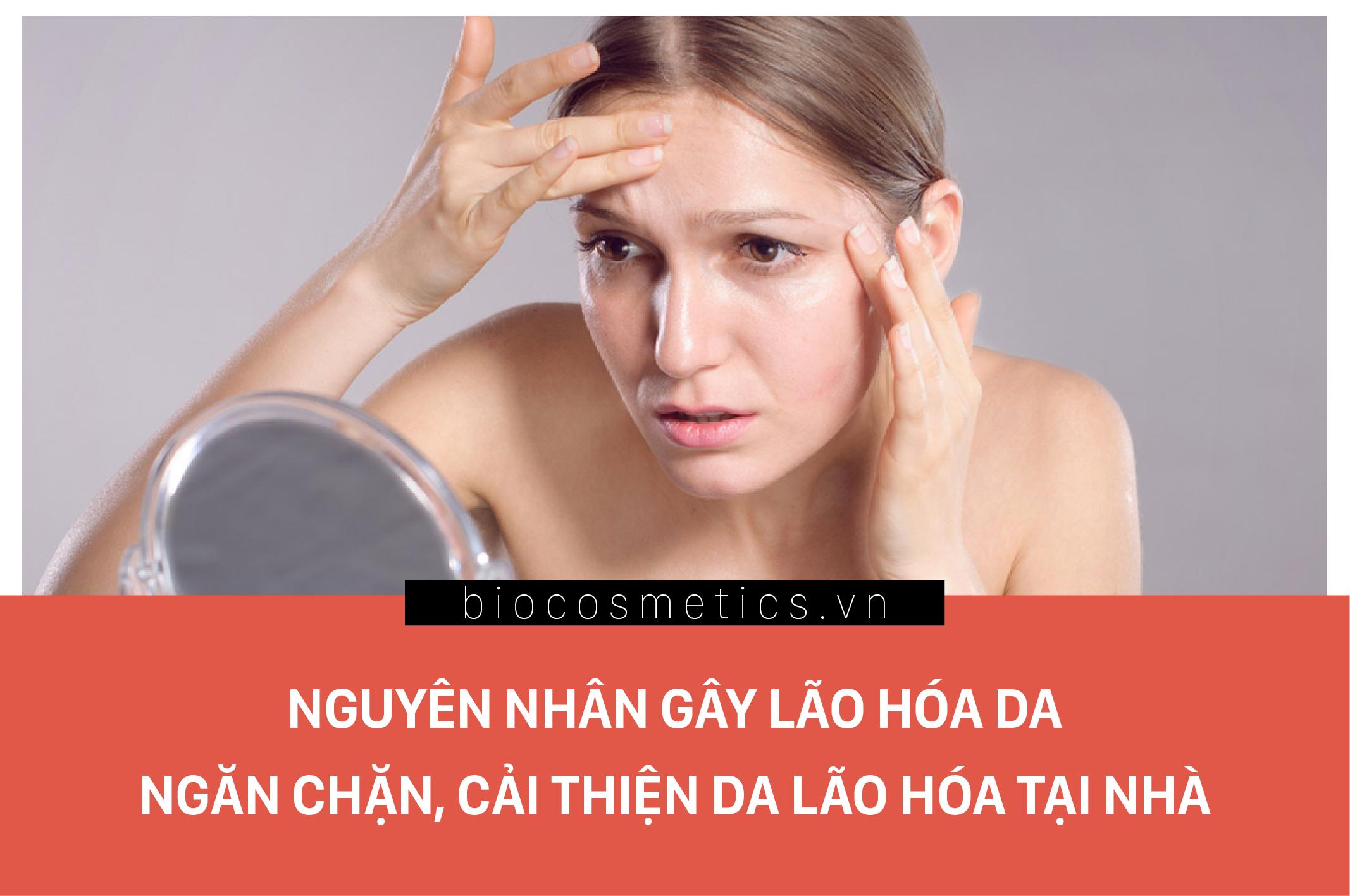 nguyen-nhan-gay-lao-hoa-da-ngan-chan-cai-thien-da-lao-hoa-tai-nha