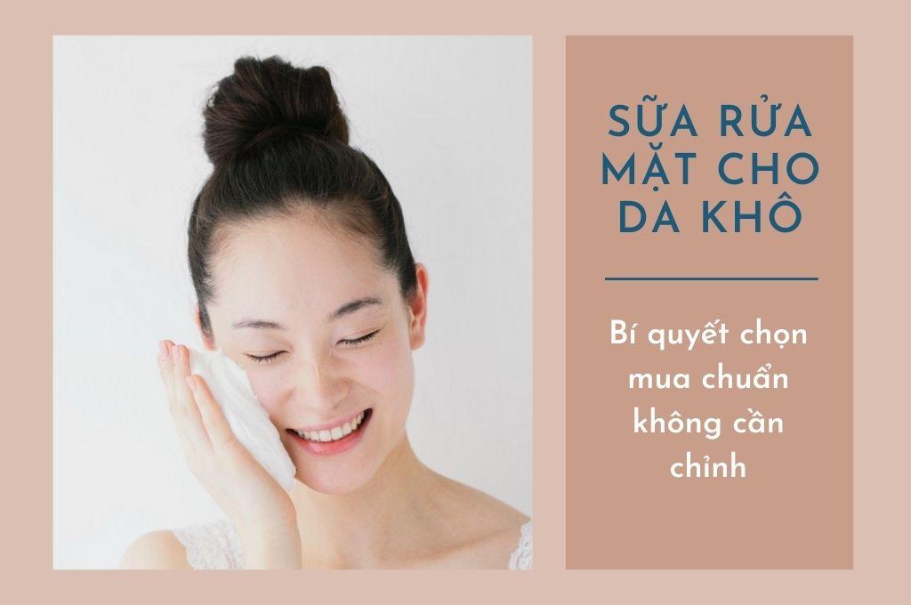 sua-rua-mat-cho-da-kho-bi-quyet-chon-mua-chuan-khong-can-chinh